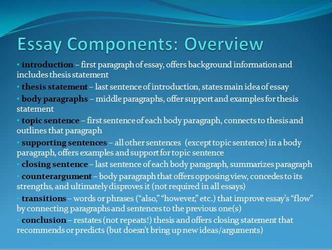 essay components  beginning your essay is important because you need to make a good first impression on your reader here are some suggestions and reminders for constructing